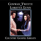 Country Gospel Greats: Conway Twitty & Loretta Lynn